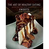 The Art of Healthy Eating - Sweets: grain free low carb reinvented