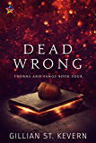Dead Wrong (Thorns and Fangs Book 4)