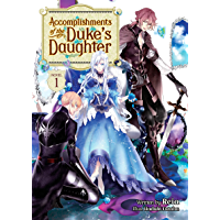 Accomplishments of the Duke's Daughter (Light Novel) Vol. 1 (English Edition)