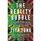 The Reality Bubble: Blind Spots, Hidden Truths and the Dangerous Illusions that Shape Our World (English Edition)