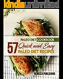 Paleo Diet Cookbook: 57 Quick and Easy Paleo Diet Recipes