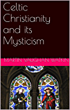 Celtic Christianity and its Mysticism