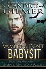Vampires Don't Babysit: A Mythical Knights Jackstone Vampire Romance (Vampire Mythicals Book 1) Kindle Edition