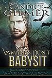 Vampires Don't Babysit: A Mythical Knights Jackstone Vampire Romance (Vampire Mythicals Book 1)
