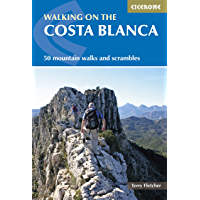 Walking on the Costa Blanca: 50 mountain walks and scrambles (Cicerone Guides) (English Edition)