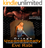 Unconditionally Gringa: (A romantic suspense and romantic crime thriller  (Born to Die Series  Book 3)