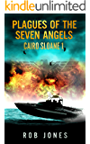 Plagues of the Seven Angels: A Cairo Sloane Adventure