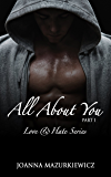 All about you, part 1 (Love & Hate series #1): romantic suspense new adult and bad boy college romance