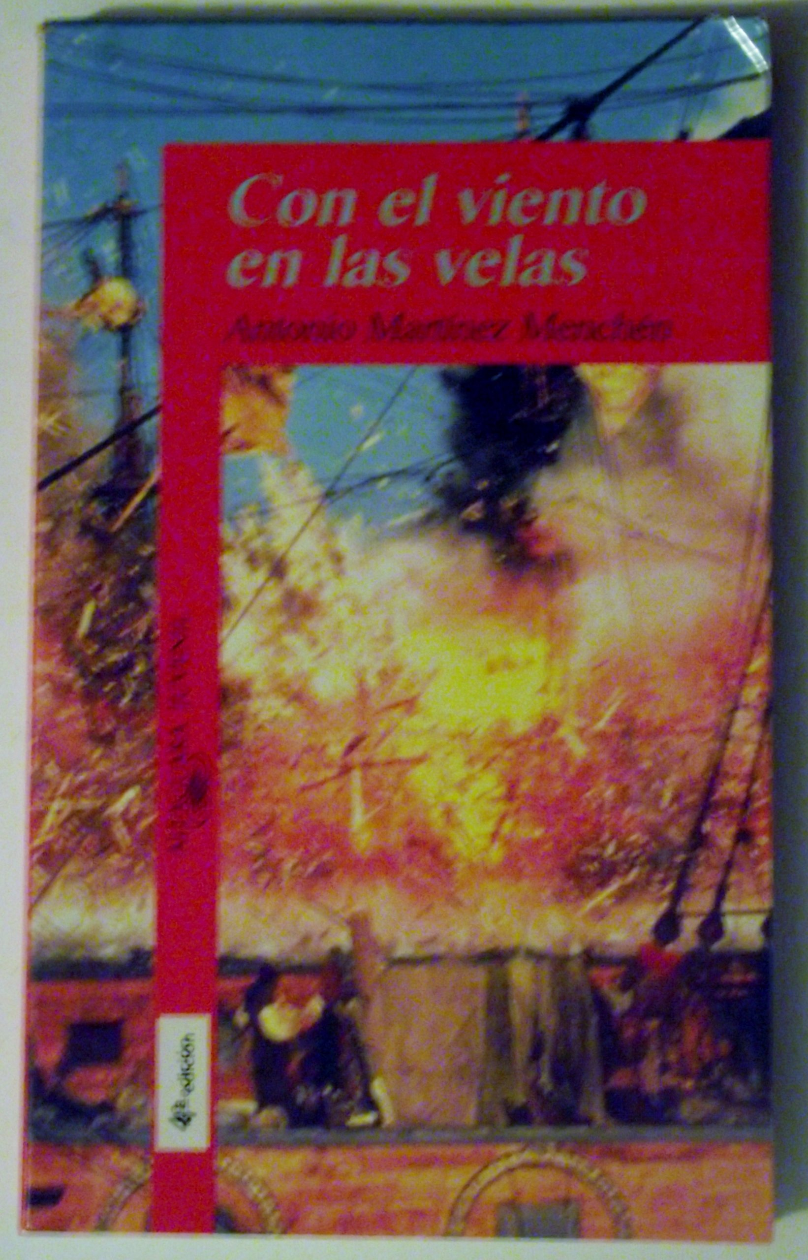 CON EL VIENTO EN LAS VELAS NR+ (Alfaguara Juvenil): Amazon.es: Antonio Martínez Menchén: Libros