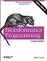 Bioinformatics Programming Using Python: Practical Programming for Biological Data (Animal Guide)