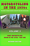 Motorcycling in the1970s The story of biking's biggest, brightest and best ever decade Volume 2:: Funky Motorcycling! Biking in the 1970s - Part One