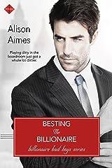 Besting the Billionaire (Billionaire Bad Boys)