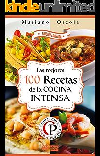 LAS MEJORES 100 RECETAS DE LA COCINA INTENSA (Colección Cocina Práctica - Edición Limitada nº