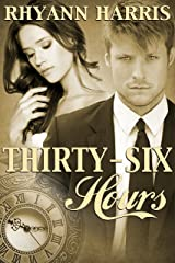 Thirty-Six Hours Kindle Edition