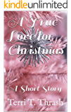 A True Love for Christmas: A Short Story