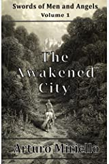 The Awakened City (Book 1 Epic Adventure) (Swords of Men and Angels) Kindle Edition