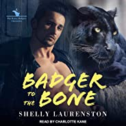 Badger to the Bone: Honey Badgers Chronicles Series, Book 3
