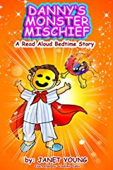 Danny's Monster Mischief: A Read-Aloud Bedtime Story (Danny Books Book 3) Kindle Edition