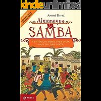 Almanaque do samba: A história do samba, o que ouvir, o que ler, onde curtir