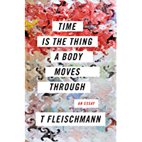 Time Is the Thing a Body Moves Through book cover