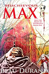 Mischievous Max: And the Beast of Silvernails Kindle Edition