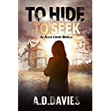 To Hide To Seek (Alicia Friend Book 5)