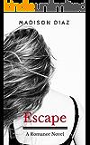 Escape: A Romance Novel