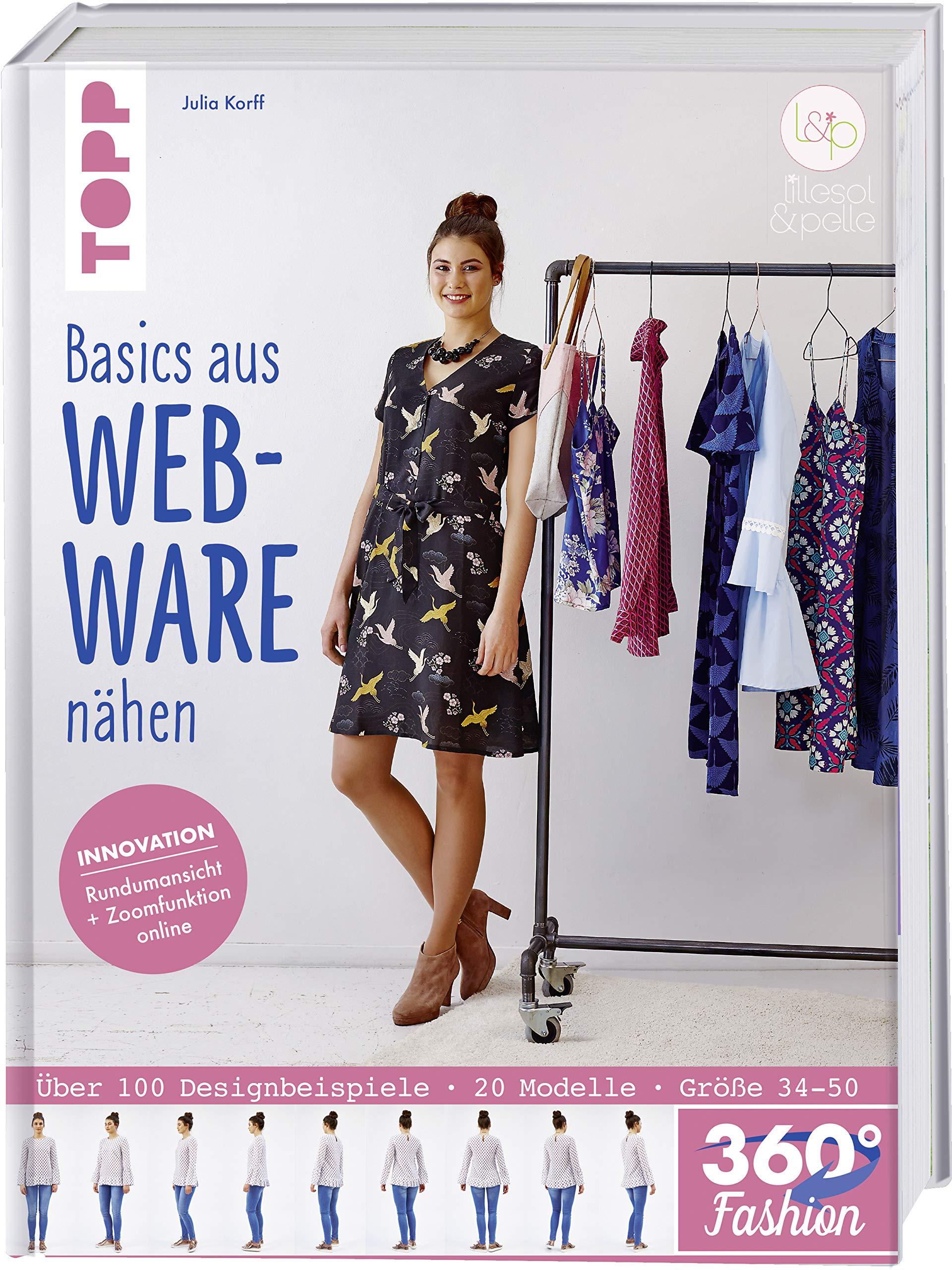 360° Fashion Basics aus Webware nähen: Innovation: Rundumansicht und Zoomfunktion online Gebundenes Buch – 10. September 2018 Julia Korff Frech 3772481450 Basteln / Handarbeiten
