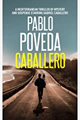 Caballero: A European thriller of mystery and suspense starring Gabriel Caballero (Mediterranean crime thriller Book 1) Kindle Edition