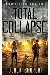 Total Collapse: A Post-Apocalyptic Survival Thriller (Survive the Fall Book 4) Kindle Edition