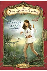 The Fairy Godmother Academy #6: Trinity's Book Paperback