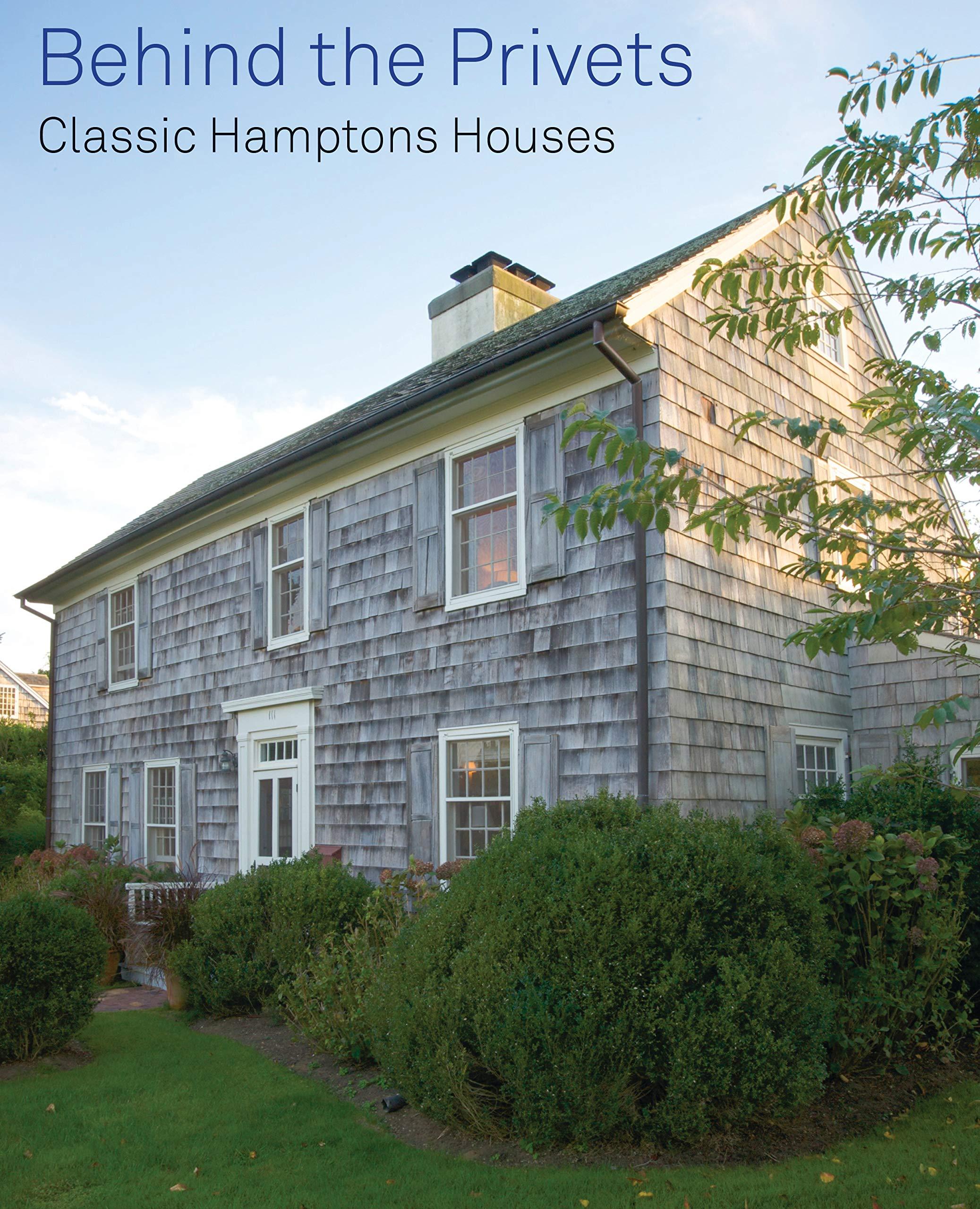 Amazon Com Behind The Privets Classic Hamptons Houses
