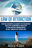 Law of Attraction: Tested Secrets & Habits to Manifest Health, Happiness, Wealth & Unlimited Abundance in All Areas of Your Life (Law of Attraction Secrets Book 1) (English Edition)