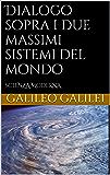 Dialogo sopra i due massimi sistemi del mondo (Italian Edition)