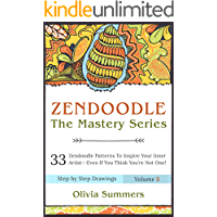 Zendoodle: 33 Zendoodle Patterns to Inspire Your Inner Artist--Even if You Think You're Not One! (Zendoodle Mastery…