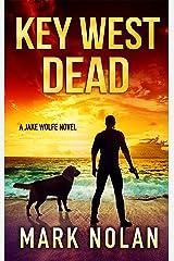 Key West Dead (Jake Wolfe Book 6) Kindle Edition