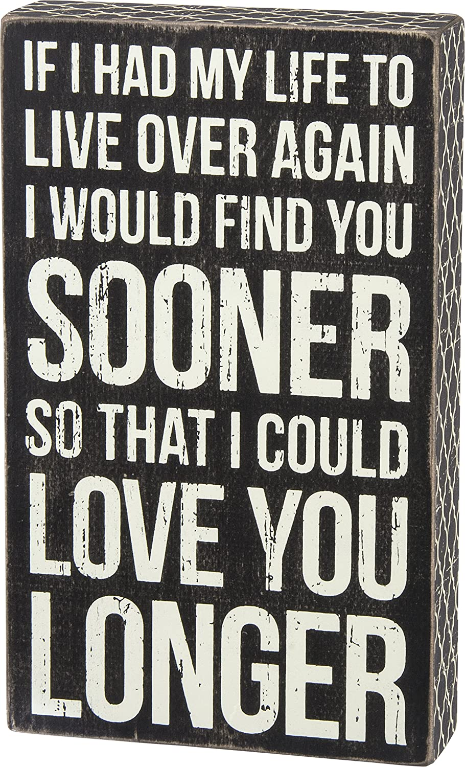 Primitives by Kathy Classic Box Sign, I Could Love You Longer 27283
