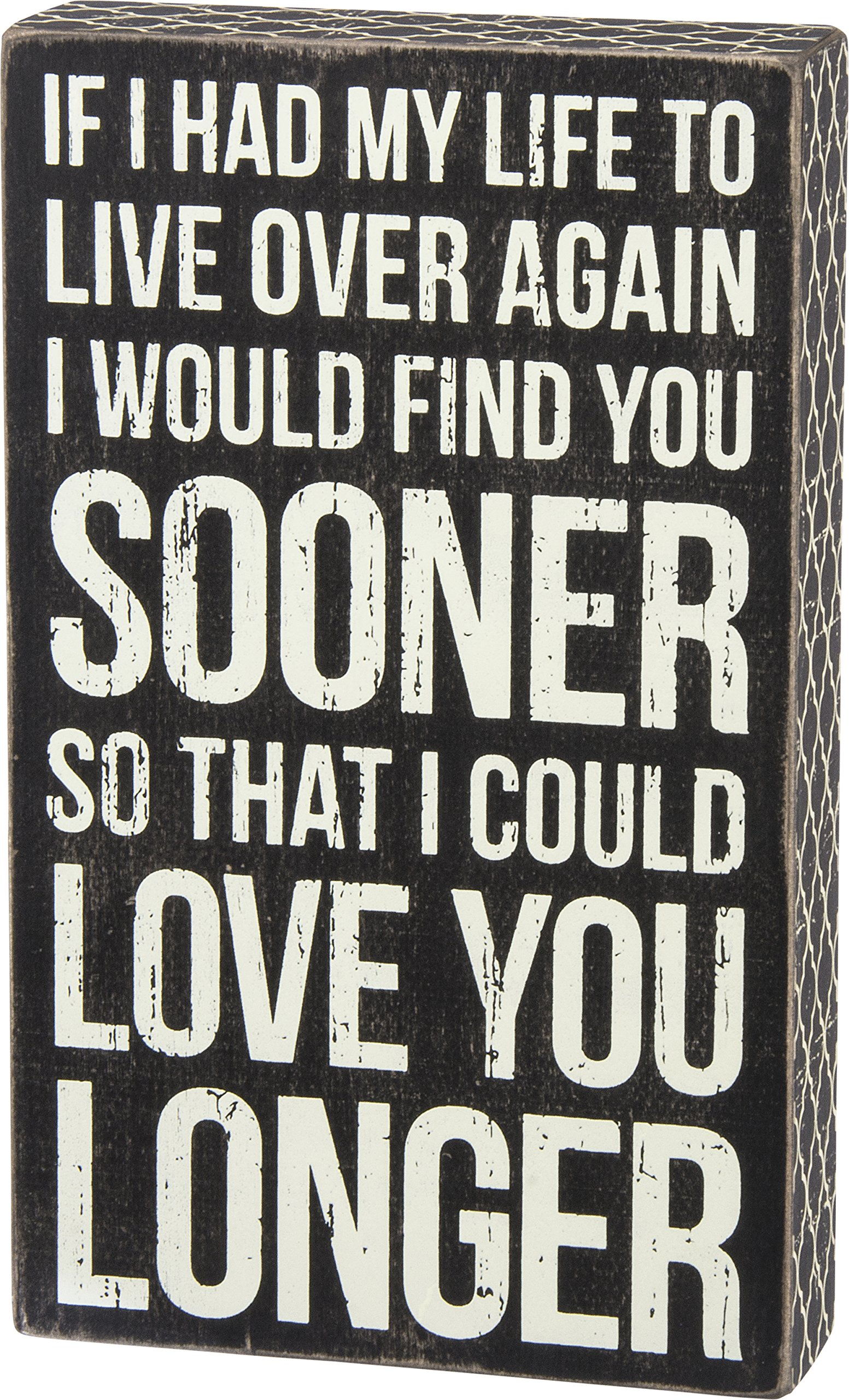 Primitives by Kathy So That I Could Love You Longer Box Sign