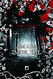 Amada Imortal - Volume 1