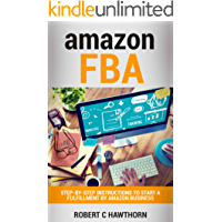 Amazon FBA: Step-By-Step Instructions To Start A Fulfillment By Amazon Business