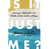 Is It Just Me?: Learning to Trust God in the Middle of Hurts, Doubts, and Fears