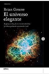 El universo elegante: Supercuerdas, dimensiones ocultas y la búsqueda de una teoría final (Spanish Edition) Kindle Edition