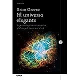 El universo elegante: Supercuerdas, dimensiones ocultas y la búsqueda de una teoría final (Drakontos) (Spanish Edition)