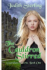 The Cauldron Stirred (Guardians of Erin Book 1) Kindle Edition