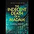 The Indecent Death of a Madam: An Abbot Peter Mystery