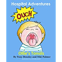 Ollie's Tonsils (Hospital Adventures Book 1)