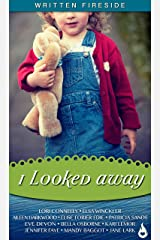 I Looked Away: A Written Fireside Book Kindle Edition