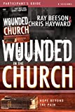 Wounded in the Church Participant's Guide and DVD: Hope Beyond the Pain