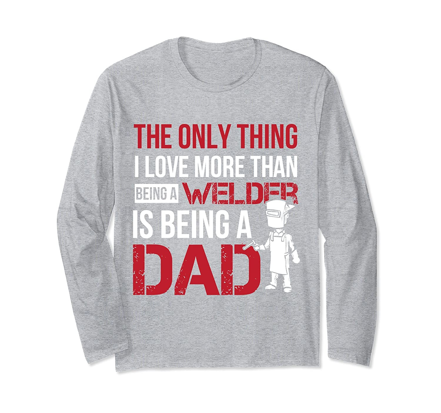 3b6789be Welder dad shirt - Fathers day gifts - Welding long sleeves-anz ...