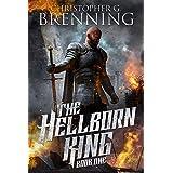 The Hellborn King (The Hellborn King Saga Book 1)